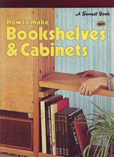 9780376010834: How to Make Bookshelves and Cabinets
