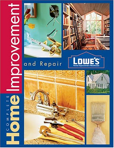 9780376010988: Lowes Complete Home Improvement (Lowe's Home Improvement)