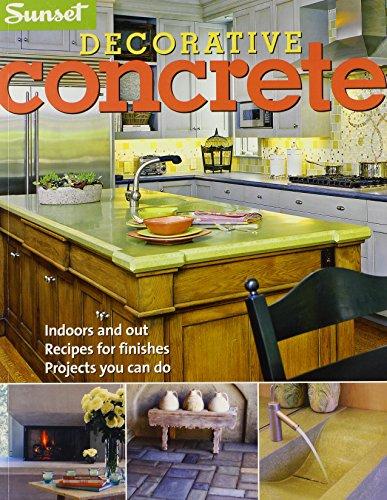 Decorative Concrete (Sunset): Editors of Sunset Books