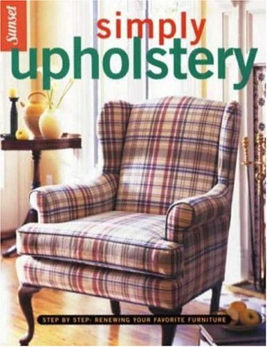9780376011855: Simply Upholstery: Step-by-Step, Renewing Your Favorite Furniture