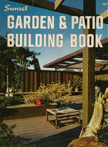 Garden & Patio Building Book By By The Editors Of Sunset. Patio Layout Design Tool. Patio Set With Bench. Patio Kitchen Garden. Patio Builders Darwin. Patio Furniture Fire Pit. Concrete Patio Molds. Patio Stones Vancouver Bc. Patio Chairs.com