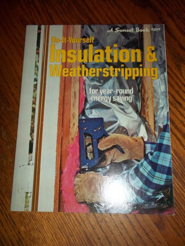 9780376012616: Do-it-yourself insulation & weatherstripping (A Sunset book)