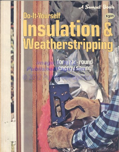 9780376012623: Do It Yourself Insulation & Weatherstripping: For Year-Round Energy Saving