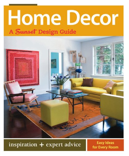 Home Decor: A Sunset Design Guide (Sunset: Kerrie L. Kelly,