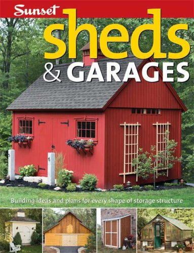 9780376013774: Sheds & Garages: Building Ideas and Plans for Every Shape of Storage Structure