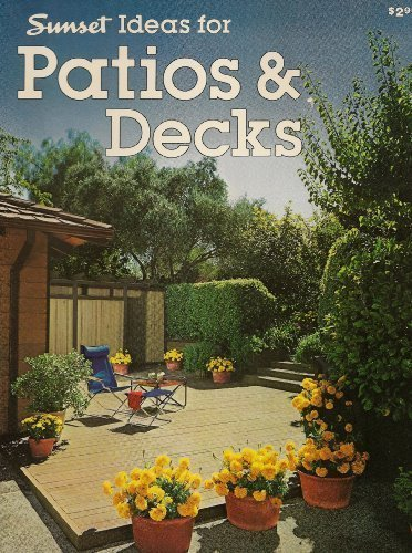 Sunset ideas for patios & decks: Editors of Sunset Books