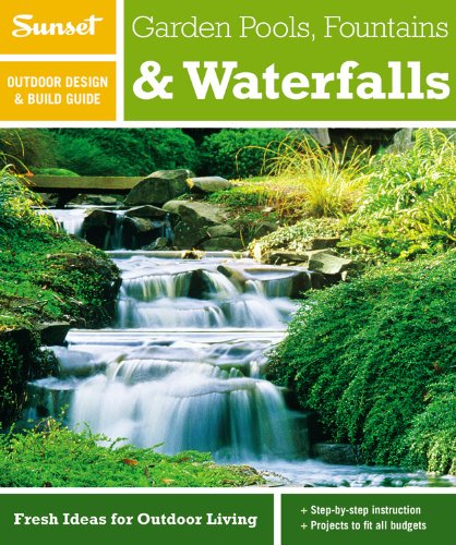 9780376014306: Sunset Outdoor Design & Build Guide: Garden Pools, Fountains & Waterfalls: Fresh Ideas for Outdoor Living (Sunset Outdoor Design & Build Guides)