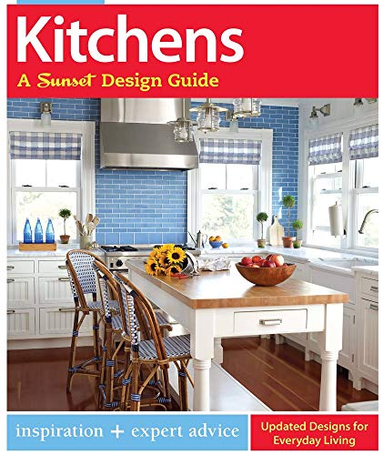 Kitchens: A Sunset Design Guide: Inspiration +: Sarah Lynch, The