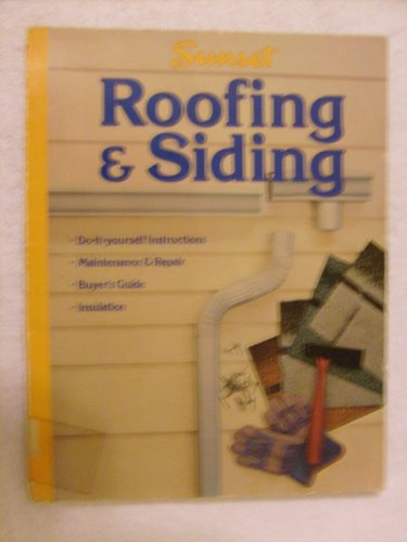Roofing And Siding: Sunset Books; Sunset Magazine U0026 Book