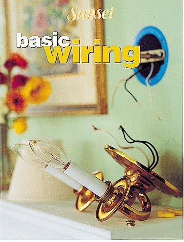 Basic Wiring (Sunset New Basic): Sunset Books