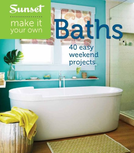 9780376016362: Sunset Make It Your Own: Baths: 40 Easy Weekend Projects