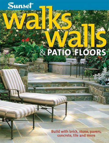 9780376017093: Walks, Walls & Patio Floors: Build with Brick, Stone, Pavers, Concrete, Tile and More
