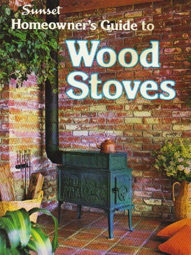 Sunset Homeowner's Guide to Wood Stoves