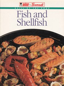 Fish and shellfish (Grill by the book): Weber and Sunset