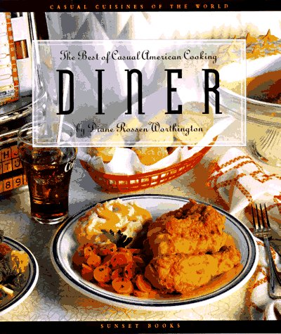9780376020376: Diner: The Best of Casual American Cooking (The Casual Cuisines of the World)