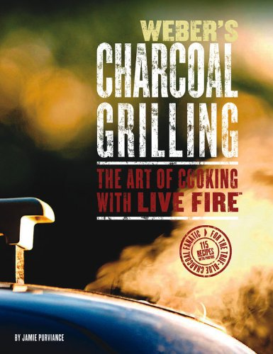 9780376020475: Weber's Charcoal Grilling: The Art of Cooking with Live Fire
