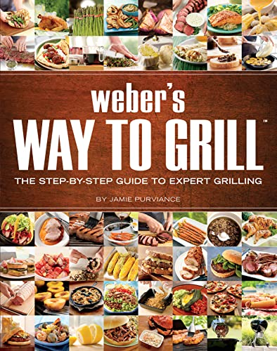 9780376020598: Weber's Way to Grill: The Step-by-Step Guide to Expert Grilling