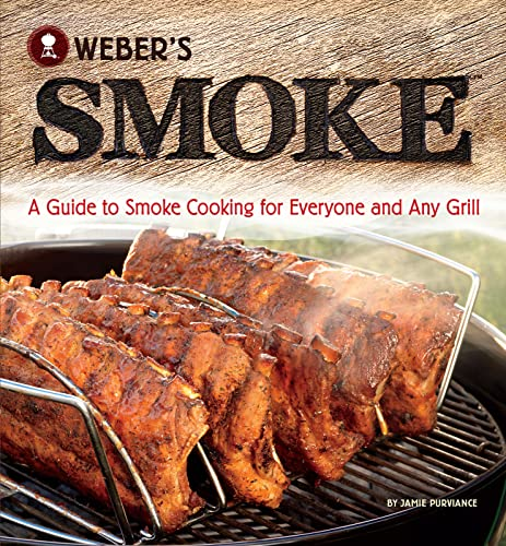 9780376020673: Weber's Smoke: A Guide to Smoke Cooking for Everyone and Any Grill