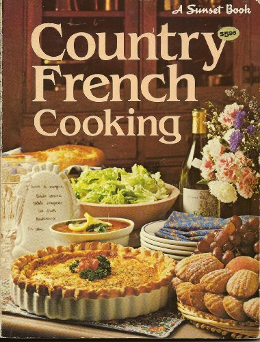 Country French cooking (A Sunset book): By the Editors