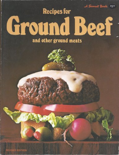 Recipes for Ground Beef (Sunset Cook Books): No Author Noted