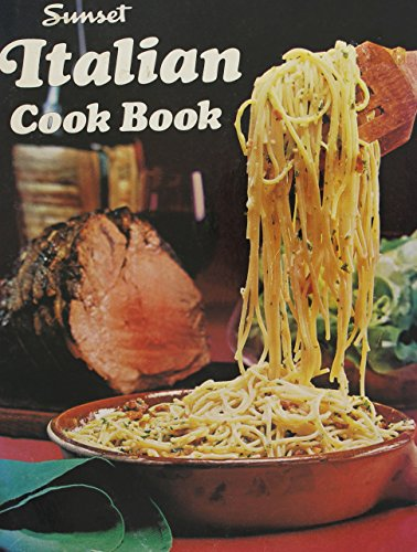 Sunset Italian Cook Book: No Author Noted