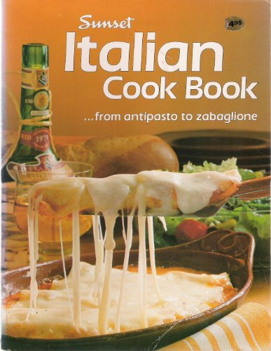 Sunset Italian cook book (037602464X) by Sunset Editors
