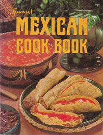 Sunset Mexican Cookbook (Sunset Cook Books): Piper, Marjorie Ray