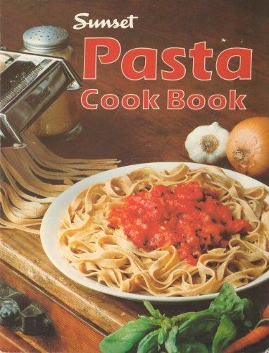 9780376025517: Sunset pasta cook book (Sunset cook books)