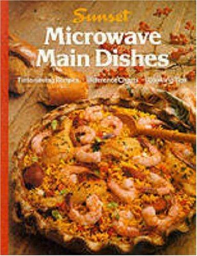 Microwave Main Dishes: Sunset Books, Sunset