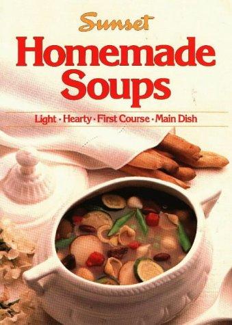 Homemade Soups: Sunset Books