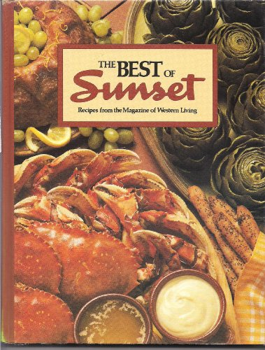 The Best of Sunset: Sunset Books; Sunset Magazine & Book