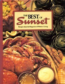 9780376026590: The Best of Sunset: Over 500 All-Time Favorite Recipes from the Magazine of Western Living