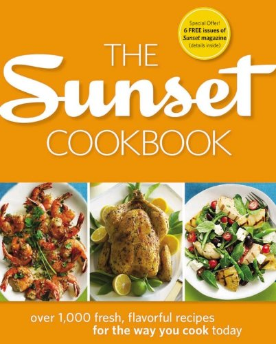 9780376027948: The Sunset Cookbook: Over 1,000 Fresh, Flavorful Recipes for the Way You Cook Today