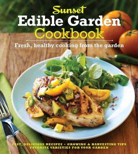 9780376028006: The Sunset Edible Garden Cookbook: Fresh, Healthy Cooking from the Garden