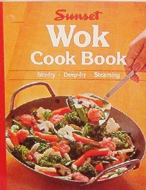 Wok Cook Book: Editors of Sunset