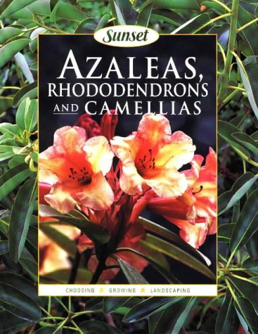 Azaleas, Rhododendrons and Camellias: Sunset Books; Dunmire,