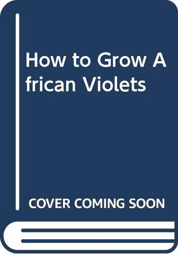 How to Grow African Violets: Rector, Carolyn K.