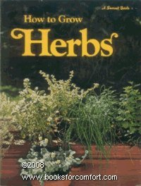How To Grow Herbs: By the Editors of Sunset Books and Sunset Magazine