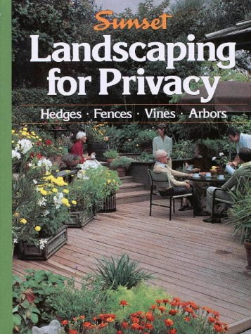SUNSET LANDSCAPING FOR PRIVACY : Hedges, Fences, Vines, Arbors