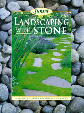 9780376034762: Sunset Landscaping with Stone: Paths & Walls - Water & Rock Gardens - Installation