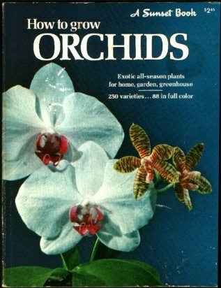 9780376035523: How to grow orchids (A Sunset book)