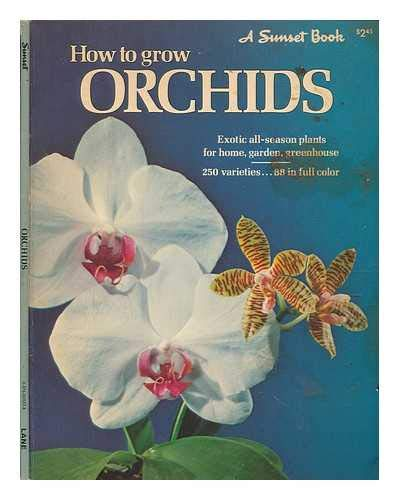How to Grow Orchids: Sunset Books