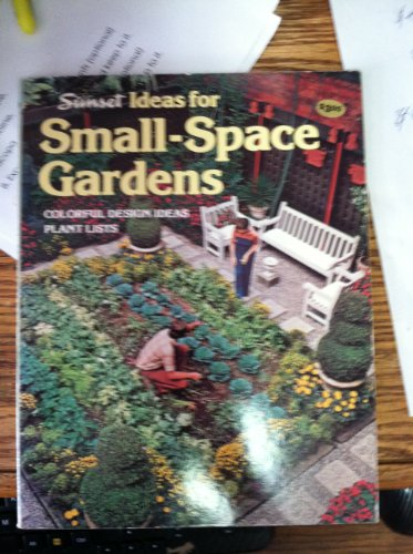 Small-Space Gardens (0376037024) by Sunset Editors