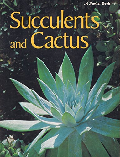 A Sunset Book Succulents And Cactus: Sunset Editorial Staff