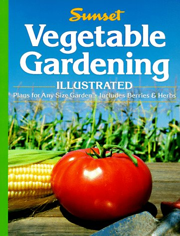 Vegetable Gardening: Sunset Publishing Staff