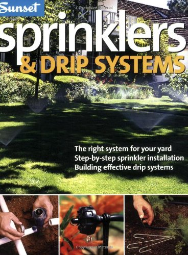 9780376038401: Sprinklers & Drip Systems: The Right System for Your Yard, Step-by-step Sprinkler Installation, Building Effective Drip Systems