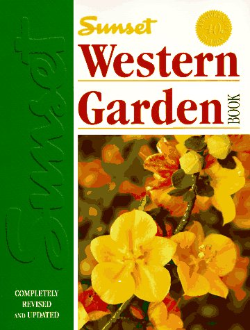Sunset Western Garden Book: Sunset Editors