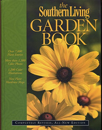 The Southern Living Garden Book: Completely Revised,: Editors of Southern