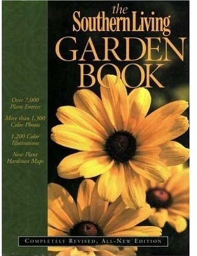 9780376039101: The Southern Living Garden Book: Completely Revised, All-New Edition