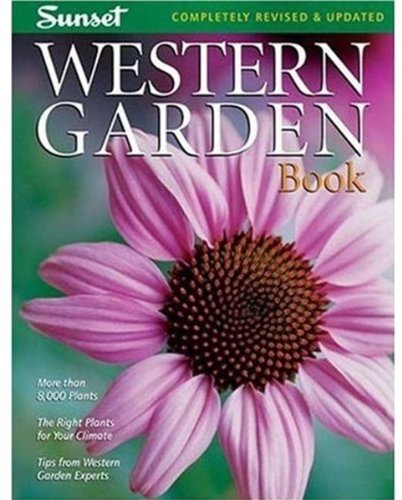 9780376039163: Western Garden Book: More than 8,000 Plants - The Right Plants for Your Climate - Tips from Western Garden Experts (Sunset Western Garden Book)